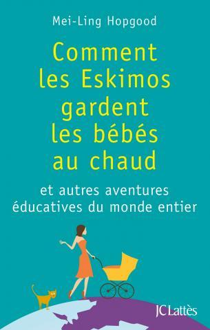 """Livre """"Comment les Eskimos gardent les bébés au chaud"""" de Mei-Ling Hopgood"""