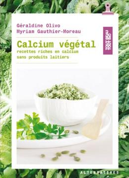 A lire : «Calcium végétal, recettes riches en calcium sans produits laitiers»