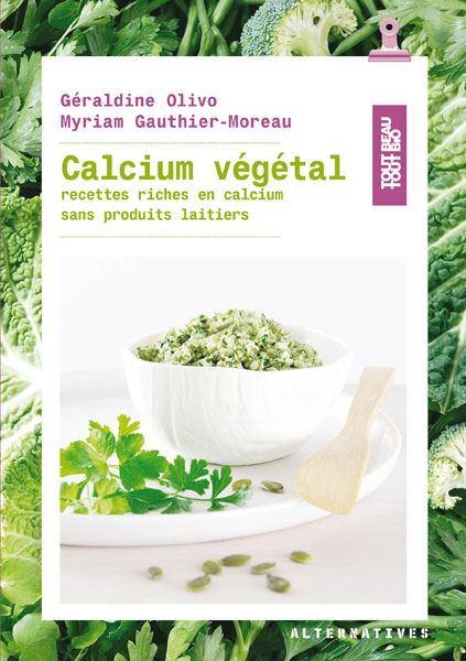 Calcium végétal, écrit par Géraldine Olivo (avec les photos de Myriam Gautier-Moreau