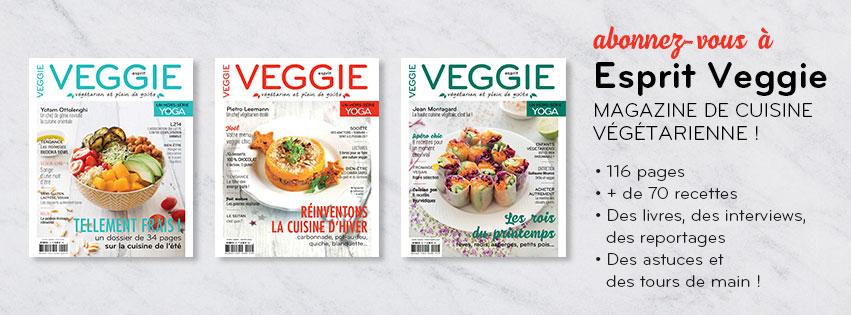 Soutenez le magazine Esprit Veggie en réservant les 4 prochains numéros!
