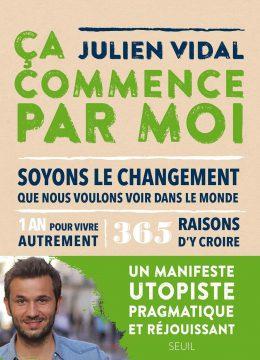 365 actions écolos et concrètes pour changer le monde, c'est facile avec Julien Vidal